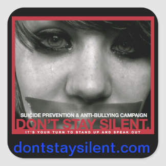 Don't Stay Silent. Sticker + Site
