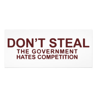 Don't Steal The Government Hates Competition Invitation