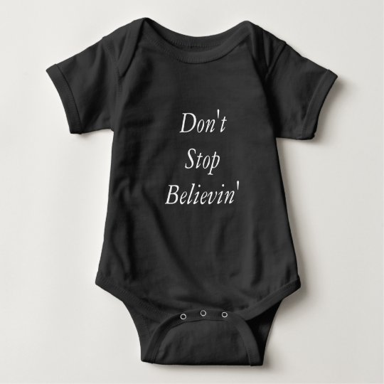 Don't Stop Believin' Baby Outfit Baby Bodysuit