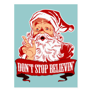 Dont Stop Believing in Santa Postcard