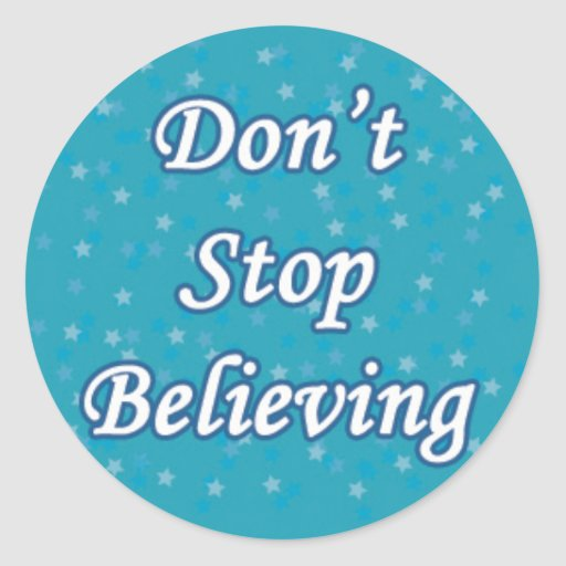 Don't Stop Believing on Blue Sticker