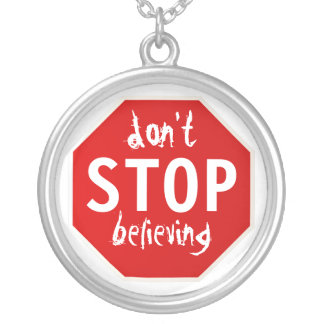 don't STOP believing Silver Plated Necklace