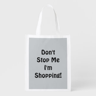 Don't Stop Me I'm Shopping!