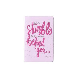 Don't Stumble Over Something Behind You Pocket Moleskine Notebook