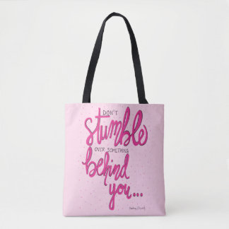 Don't Stumble Over Something Behind You Tote Bag