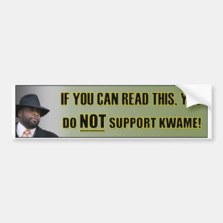 Don't Support Kwame Bumper Sticker