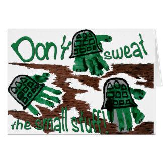 Don't Sweat the Small Stuff & Turtle Art Card