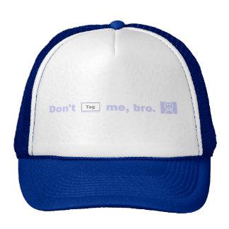 Don't tag me, bro! hats