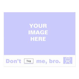 Don't tag me, bro! postcard