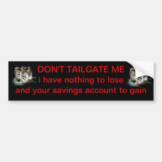 dont tailgate bumper sticker