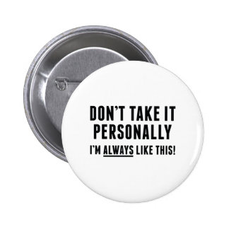 Don't Take It Personally 2 Inch Round Button