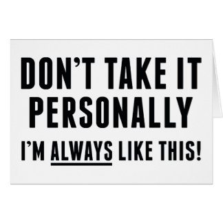 Don't Take It Personally Card
