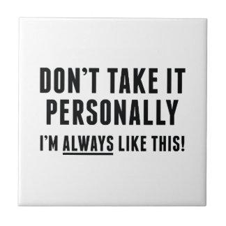 Don't Take It Personally Ceramic Tiles