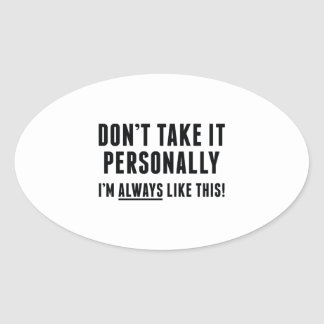 Don't Take It Personally Oval Sticker