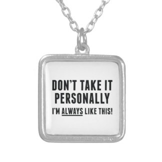 Don't Take It Personally Silver Plated Necklace