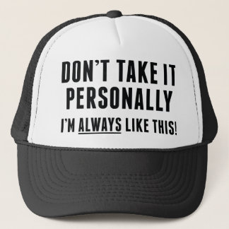 Don't Take It Personally Trucker Hat