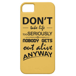 Don't Take Life Too Seriously Case for iPhone 5/5s