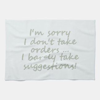 Don't take Orders Funny Sarcastic Quote Kitchen Towel