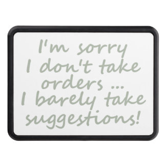 Don't take Orders Funny Sarcastic Quote Trailer Hitch Cover