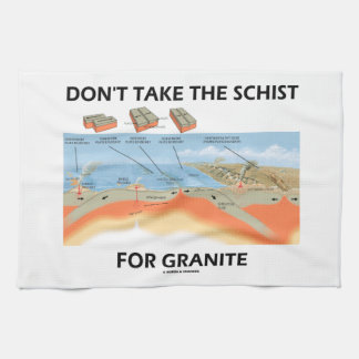 Don't Take The Schist For Granite (Geology Humor) Kitchen Towel