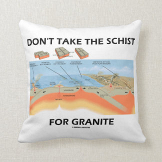 Don't Take The Schist For Granite (Geology Humor) Throw Pillow