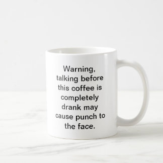 Don't talk before I finish my coffee. Coffee Mug