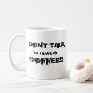 Don't Talk Coffee Mug