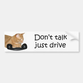 Don't talk just drive bumper sticker