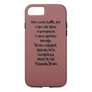 Don't Talk To Me iPhone 7 Case