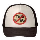 Don't Talk To Me Trucker Hat