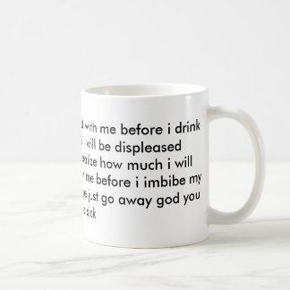 Dont talk to me until i've had coffee my dude coffee mug