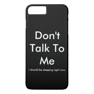 'Don't Talk to Me' Whimsical casing iPhone 7 Plus Case