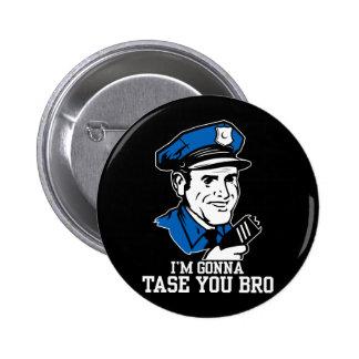 Don't Tase Me Bro Button