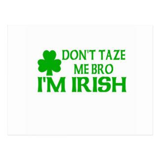 Don't Taze Me Bro I'm Irish Post Card
