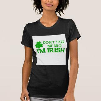 Don't Taze Me Bro I'm Irish T-shirt