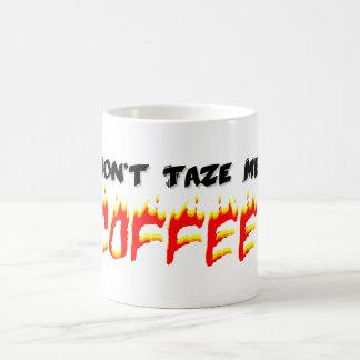 Don't Taze Me Coffee Classic White Coffee Mug
