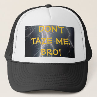 Don't Taze Me Hat