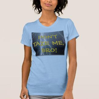 Don't Taze Me Shirt 2