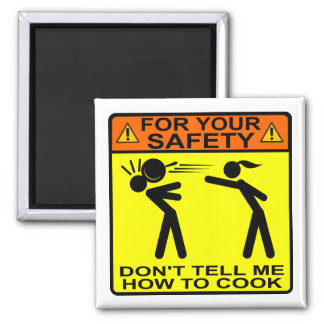 Don't Tell Me How To Cook! Magnet