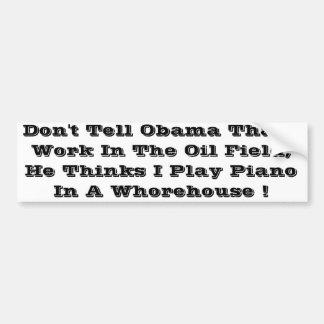 Don't tell obama oil field sticker