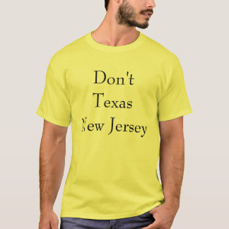 Don't Texas New Jersey T-Shirt