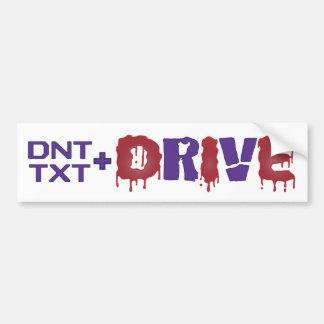 Don't Text and Die Bumper Sticker