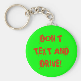 DON'T TEXT AND DRIVE! BASIC ROUND BUTTON KEYCHAIN