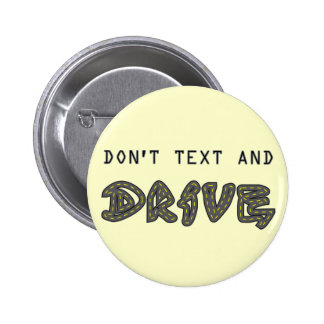 Don't Text and Drive Button