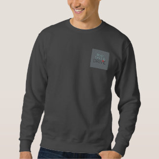 Don't text & Drive Sweatshirt