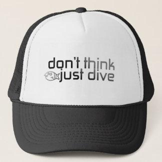 Don't think just dive Cap