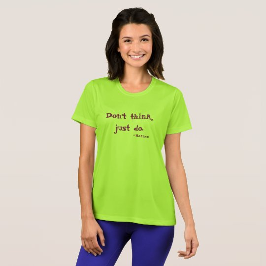 Don't Think, Just Do T-Shirt