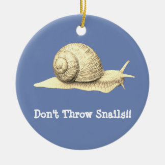 Don't Throw Snails Ceramic Ornament