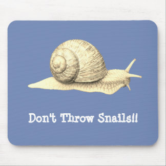 Don't Throw Snails Mouse Pad