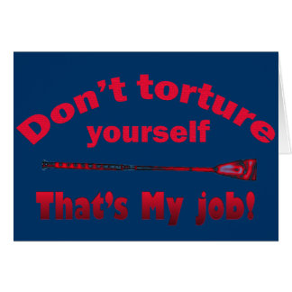 Don't Torture Yourself Card
